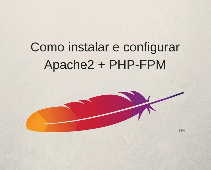 Como instalar e configurar o Apache2 e o PHP-FPM no Ubuntu ou Debian Capa