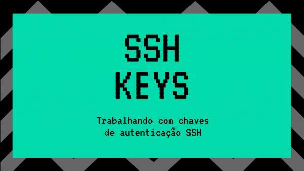 SSH keys: chaves de autenticação SSH Capa