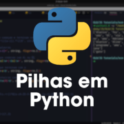 Pilhas em Python com listas (stack)